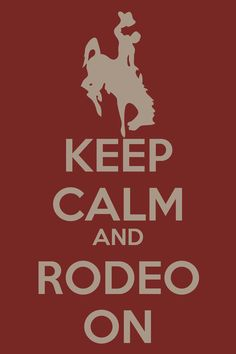 Packaging it - Rodeo style. Keep Calm and Rodeo On Rodeo Quotes, Horse Quotes, Horse Sayings, Cowboy Quotes, Cowgirl Quote, Country Life, Country Girls, Country Style, Country Quotes