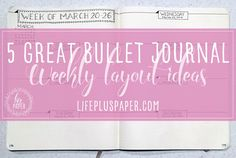 5 Great Bullet Journal Weekly Layout Ideas