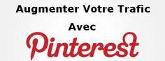 Utiliser Pinterest Pour Augmenter Votre Trafic #pinterest #trafic