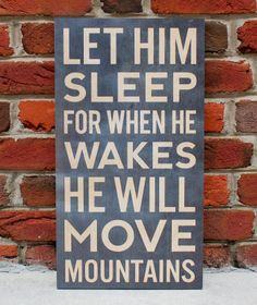 Let Him Sleep For When He Wakes, He Will Move Mountains. Rustic Wooden Sign for the Nursery or Boys Room. Nursery Decor. Sayings. Quotes.