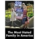 The Most Hated Family in America is a TV documentary written and presented by the BBC's Louis Theroux about the family at the heart of the Westboro Baptist.