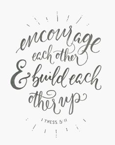 Therefore encourage one another and build each other up, just as in fact you are doing. 1Thess.5:11 Value the inidividual Value community