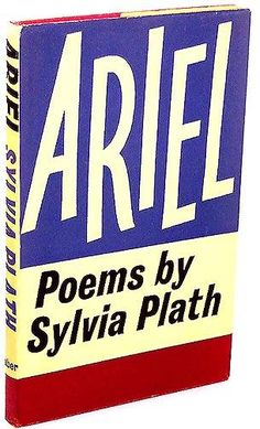 Poems by Sylvia Plath. I love this simple cover art. This is the first edition from Faber & Faber, 1965.