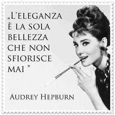 Audrey Hepburn Quotes, Words Quotes, Sayings, Motivational Quotes, Inspirational Quotes, Italian Quotes, Celebrity Stars, True Words, Quote Of The Day