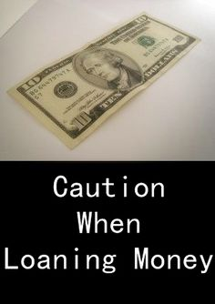 Caution When Loaning Money