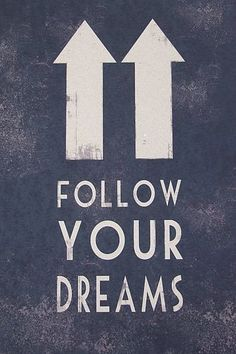 Good Morning! Each day is a chance to start following your dreams