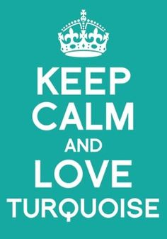 keep calm & love turquoise. ♡ or Tiffany Blue! Azul Tiffany, Tiffany Blue, Verde Tiffany, Shades Of Turquoise, Turquoise Color, Shades Of Blue, Turquoise Jewelry, Teal Colors, Color Blue