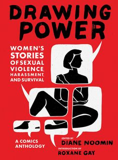 Buy Drawing Power: Women's Stories of Sexual Violence, Harassment, and Survival by Diane Noomin, Roxane Gay and Read this Book on Kobo's Free Apps. Discover Kobo's Vast Collection of Ebooks and Audiobooks Today - Over 4 Million Titles! Autobiographical Comics, Book Drawing, S Stories, A Comics, Comic Character, Powerful Women, Nonfiction, Comic Art, Persona