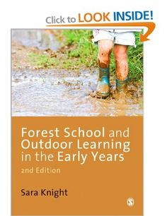 Forest School and Outdoor Learning in the Early Years: Amazon.co.uk: Sara Knight: Books