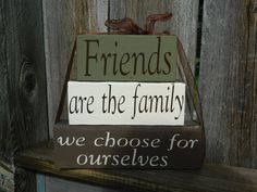 Painted Blocks -- Friends are the family we choose for ourselves