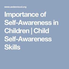 Importance of Self-Awareness in Children   Child Self-Awareness Skills