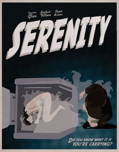 """Do you know what it is you're carrying?""  SO AWESOME!!! Serenity/Firefly Themed Illustrated Poster."
