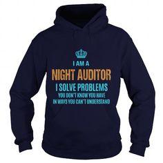 Awesome Tee  NIGHT AUDITOR - I SOLVE PROBLEMS Shirts & Tees #tee #tshirt #Job #ZodiacTshirt #Profession #Career #auditor