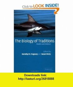 The Biology of Traditions Models and Evidence (9780521815970) Dorothy M. Fragaszy, Susan Perry , ISBN-10: 0521815975  , ISBN-13: 978-0521815970 ,  , tutorials , pdf , ebook , torrent , downloads , rapidshare , filesonic , hotfile , megaupload , fileserve