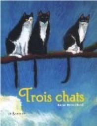 Trois chats par Anne Brouillard