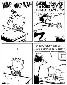 My favorite Calvin and Hobbs comic strip xD Lol I laugh so much at this every time! Calvin Y Hobbes, Bd Comics, Funny Comics, Comics Illustration, Trick Questions, Humor Grafico, Charlie Chaplin, Lectures, I Love To Laugh