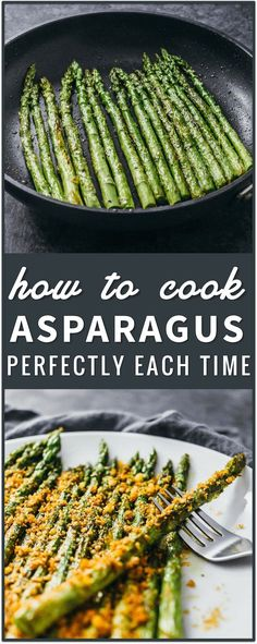 how to cook asparagus perfectly each time recipes vegetarian easy dinner side dish appetizer baked roasted parmesan cheese paprika sauteed grilled steamed via Side Dish Recipes, Lunch Recipes, Vegetable Recipes, Easy Dinner Recipes, Easy Meals, Cooking Recipes, Lunch Foods, Cooking Corn, Cooking Ideas