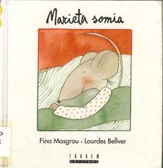 """Fina Masgrau / Lourdes Bellver. """"Marieta somia"""". Editorial Tàndem. (3 a 6 anys). Està a la biblio."""