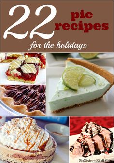 22 pie recipes for the holidays from SixSistersStuff.Com! #recipes #desserts #pie