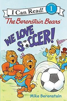 We Love Soccer! Berenstain Bears I Can Read