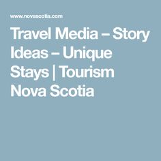 Travel Media – Story Ideas – Unique Stays | Tourism Nova Scotia