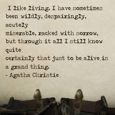 I like living. I have sometime's been ... Agatha Christie