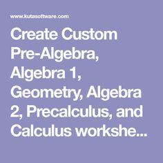 Create Custom Pre-Algebra, Algebra 1, Geometry, Algebra 2, Precalculus, and Calculus worksheets