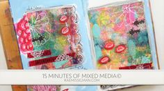 15 MMM 7.1. 15 Minutes of Mixed Media - a Lesson in ART and Time Management.