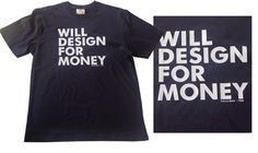 Joe's exclusives - Will design for money - with FREE UK POSTAGE – Joe's Store