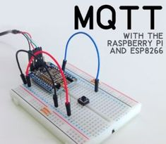 Picture of How to Use MQTT With the Raspberry Pi and ESP8266