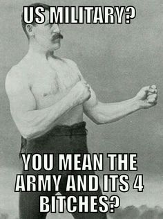 Not Army and excuse the language, but still funny. Army Humor, Military Humor, Military Life, Military Weapons, Overly Manly Man, Engineering Quotes, Aviation Humor, Army Quotes, Wise Quotes
