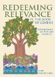 REDEEMING RELEVANCE IN THE BOOK OF GENESIS: Explorations in Text and Meaning by Francis Nataf