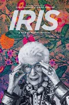 Iris Directed by Albert Maysles. With Carl Apfel, Iris Apfel. A documentary about fashion icon Iris Apfel from legendary documentary filmmaker Albert Maysles. Fashion Documentaries, Best Documentaries, Best Indie Movies, Latest Movies, Good Movies On Netflix, Watch Movies, Movies Online, Plakat Design, Robert Motherwell