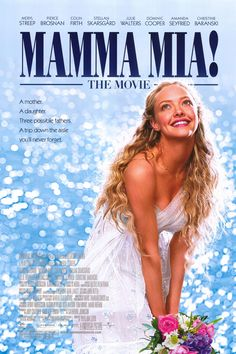 Mamma Mia! (2008). ♥ ♥ Amanda Seyfried, Meryl Streep, Colin Firth, Pierce Brosnan. Musical | Romantic | Comedy.