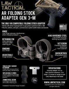 The first and only folding stock adapter compatible with all AR platform rifles. The Law Tactical Folding Stock Adapter works with direct impingement or gas piston systems and fits any A2, carbine, mil spec or commercial buffer tube and stock