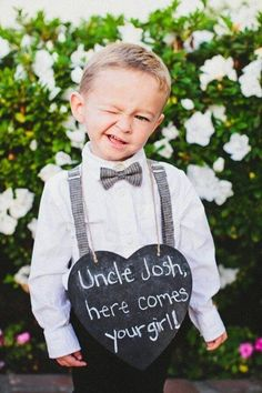 """Uncle Justin, here comes your girl!"" heart shaped blackboard for 'paige boy / ring bearer' --- 1382102_769937216366551_1054802442_n.jpg (480×720)"