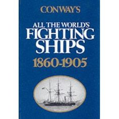 Conway's All the World's Fighting Ships: 1860-1905