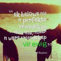 ek belowe 'n ware vriendskap verewig Afrikaans Quotes, My Love, Words, Friendship, Biscuit, African, Google, Pretty, House