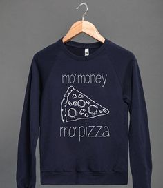 Mo' Money Mo' Pizza crewneck