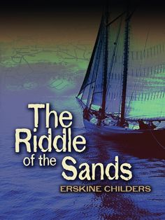 The Riddle of the Sands by Erskine Childers  Regarded as one of the best spy stories ever written, this is the classic Secret Service novel. More like fact than fiction, it holds a special place in the affections of spy-novel fans for its richness of technical detail about inshore sailing, its highly sympathetic characters, an unsurpassed narrative style, and a setting and plot that recapture the European political scene on the eve of World War I.Two young Englishmen, Davies...