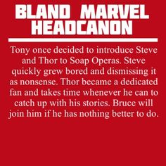 Tony regrets it because Bruce won't budge once he starts watching an episode?