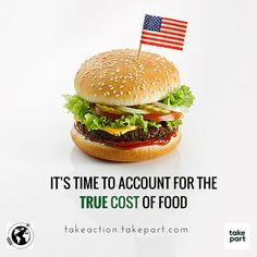 """Externalized environmental and health costs are borne disproportionately by marginalized and disenfranchised communities."" It's time we account for the real cost of food so that we can have a more just and sustainable food system. Take action at: http://bit.ly/take-action-true-cost-food"