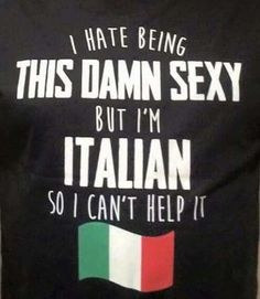 I hate being this damn sexy but I'm Italian so I can't help it Italian Women Quotes, Italian Memes, Italian Side, Italian Girls, Funny Girl Quotes, Woman Quotes, Martini, Italian Phrases, Italian Sayings