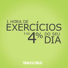 Uma hora de exercícios é apenas 4% do seu dia.