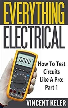 DOWNLOAD] Everything Electrical Test Circuits Like by Vincent Keler