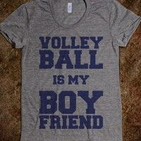 #Volleyball is my #Boyfriend    #volleyballquote #SportQuote