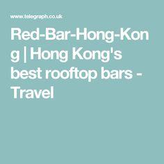 Red-Bar-Hong-Kong   Hong Kong's best rooftop bars - Travel