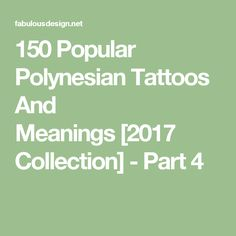 150 Popular Polynesian Tattoos And Meanings[2017 Collection] - Part 4