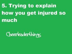So many times I had to tell the story of breaking my shoulder from a basket toss because no one understood what a basket toss or clavicle was