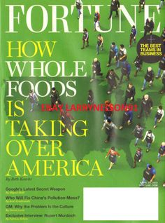 FORTUNE MAGAZINE APRIL 28 2014 HOW WHOLE FOODS IS TAKING OVER AMERICA NATUAL WF